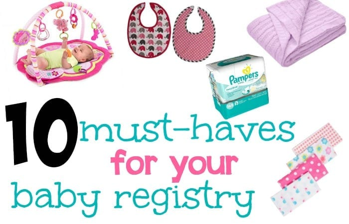 10 Must Have Items For A Baby Registry
