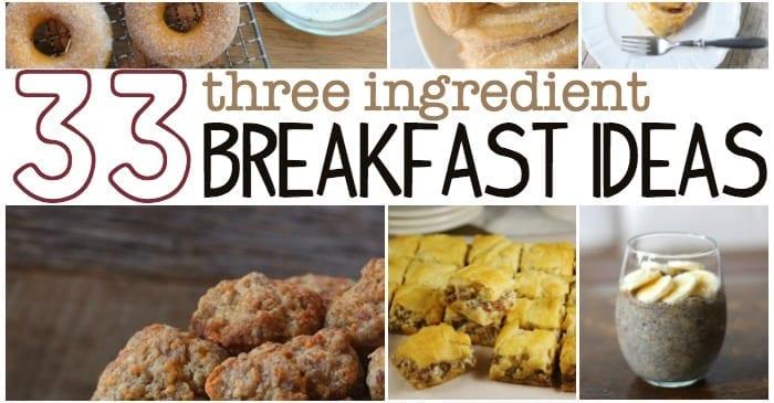 33 3 ingredient breakfast ideas