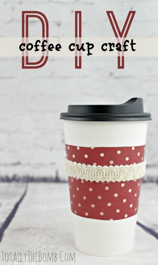 DIY COFFEE CUP CRAFT