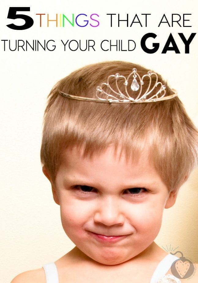 5 Things That Are Turning Your Child Gay