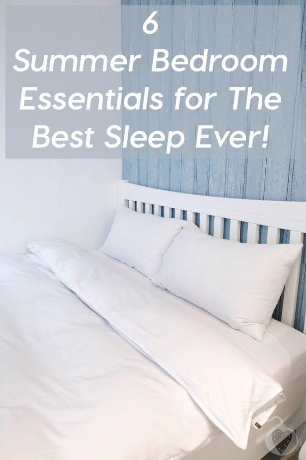 6 Summer Bedroom Essentials for The Best Sleep Ever!