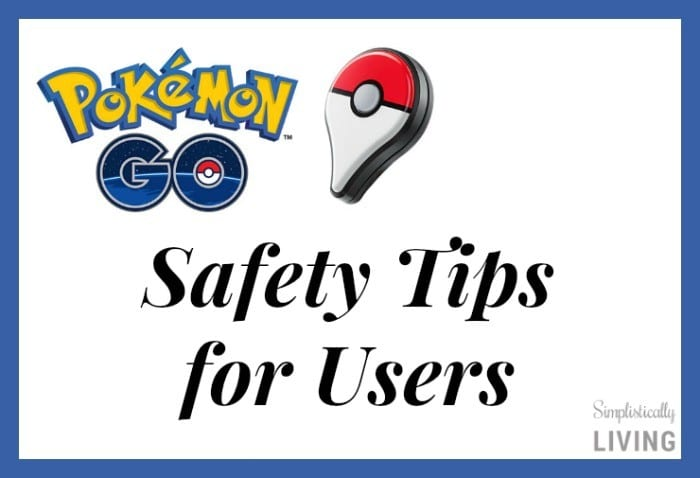 Pokemon Go Safety Tips for Users2