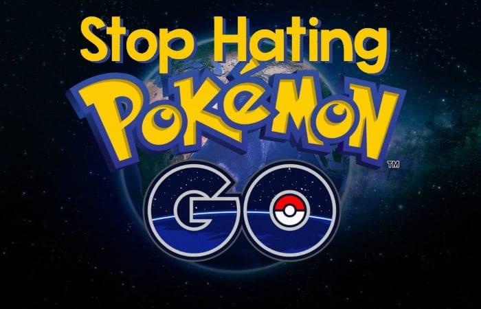 stop hating pokemon go